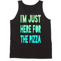 Im Just Here For The Pizza Tanktop by 99Crowncat - Funny Awesome Print Tank Tops - 250+ Gradient Unisex Tanks