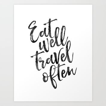 MOTIVATIONAL POSTER,Eat Well Travel Often,Travel Gifts,Inspirational Quote,Kitchen Decor,Quote Print Art Print by Printable Aleks