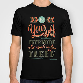 Be yourself everyone else is already taken T-shirt by Laura Graves