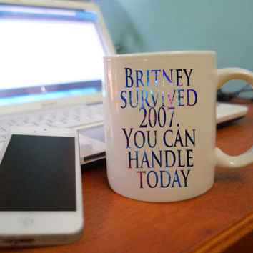 Britney survived 2007 you can handle today art for two side white mug