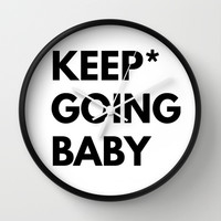 Keep Going Baby Wall Clock by White Print Design