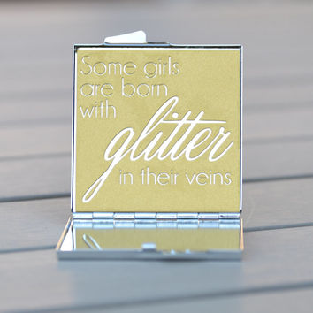 Gift idea for her | Quote: Some girls are born with glitter in their veins | Gifts under 20 | Stocking stuffer | Small gift idea for friends