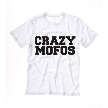 CRAZY  MOFOS Tshirt Tee Tumblr blanc unisexe fashion women pink white tee shirt tumblr graphic size S M L - 5sos one direction niall horan
