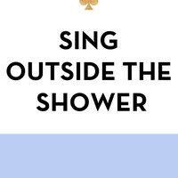 Sing Outside the Shower - Kate Spade Inspired Art Print by Rachel Additon