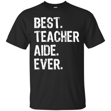 Best Teacher Aide Ever T-Shirt