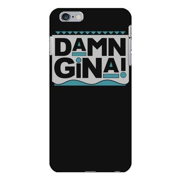 damn gina iPhone 6/6s Plus Case