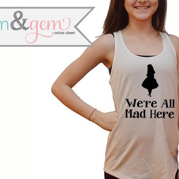 Disney Alice Tank Shirt // We're all mad here // Alice in Wonderland Shirt Silhouette // Disney Shirt, Disney Apparel // Alice in Wonderland