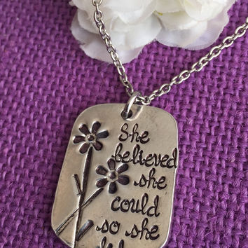 She Believed She Could So She Did - Motivation jewelry - breat cancer survivor - Graduation gift - Gift for her - hand stamped