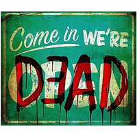 Come in We're Dead Plastic Sign - Spirithalloween.com