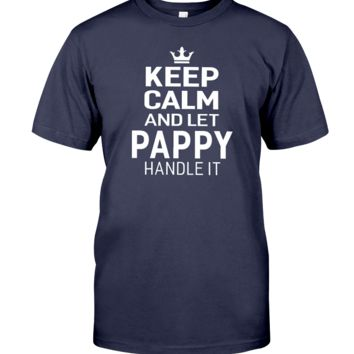 Keep Calm And Let Pappy Handle It Funny Grandpa Gift Father's Day Men T-shirt