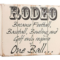 RODEO BECAUSE SIGN