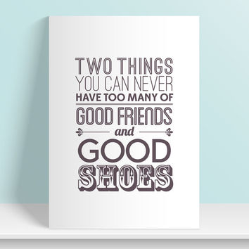 Typographic Print, Good Friends, Good Shoes