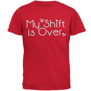 Nurse My Shift Is Over Adult T-Shirt