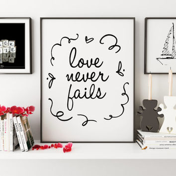 LOVE NEVER FAILS,Printable Art,Quote Prints,Family Sign,Gift For Couple,Motivational Poster,Digital Print,Wall Art,Typography Print,Instant