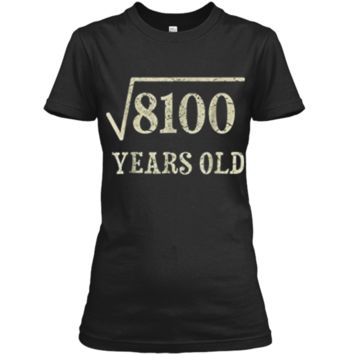 90 yrs years old Square Root of 8100 90th birthday T-Shirt Ladies Custom