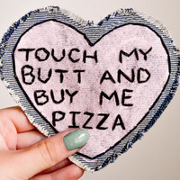 Embroidered Touch My Butt and Buy Me Pizza Patch on Denim