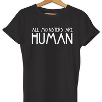 All Monsters Are Human Unisex Ladies Womens Mens Hipster T-Shirt