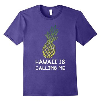 Hawaii is Calling Me Pineapple T-Shirt - Summer Time Fashion