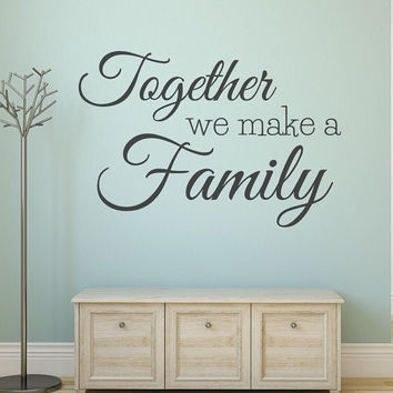 SALE Stickers - Wall Decals - Wall Decor - Wall Art - Family Decals - Family Stickers - Together we make a family - Decals - Wall Stickers