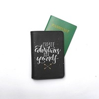 Create Adventures For Yourself Leather Passport Holder - Passport Protector - Passport Cover - Passport Wallet_SUPERTRAMPshop