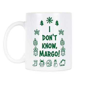 I Dont Know Margo Mug Christmas Vacation Mug