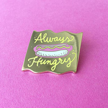"""Always Hungry"" Lapel Pin"