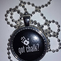 "Got Chalk? 1"" Pendant Necklace - free shipping, teacher gift, stocking stuffer, teacher appreciation, gift under 15"