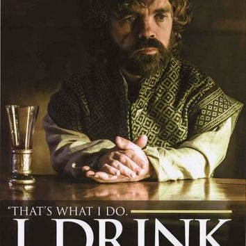 Game of Thrones Tyrion Quote Poster 24x36