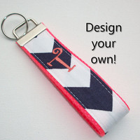 Key FOB / KeyChain / Wristlet  - initial monogram on your choice of chevron preppy -  custom design your own
