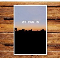 Don't Waste Time Poster