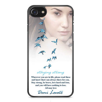 Demi Lovato Quotes Staying Strong iPhone 7 Case