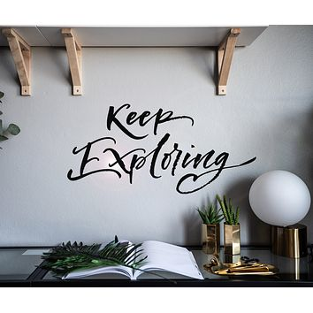 Vinyl Wall Decal Quote Words Keep Exploring Home Decor Stickers Mural 22.5 in x 10.5 in gz171
