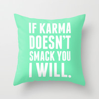 Karma Throw Pillow by LookHUMAN