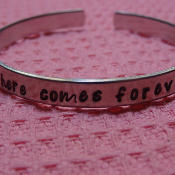 Here Comes Forever (R5) Hand Stamped Metal Cuff Bracelet