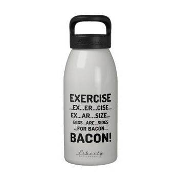 Funny Exercise for Bacon Aluminum Water Bottles from Zazzle.com