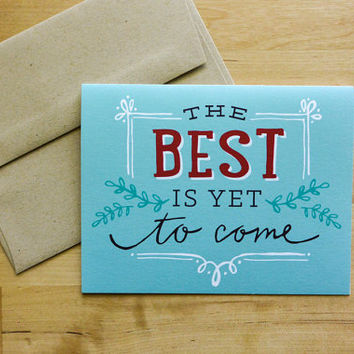 The Best Is Yet To Come Greeting Card - Graduation Card, Inspiration, Thinking of You, Just Because