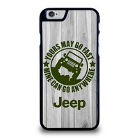 JEEP Yours May Go Fast iPhone 6 Case Cover