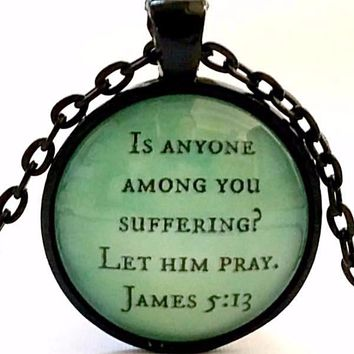 Prayer Verse Necklace | Let Him Pray | Scripture Jewelry | James 5:13