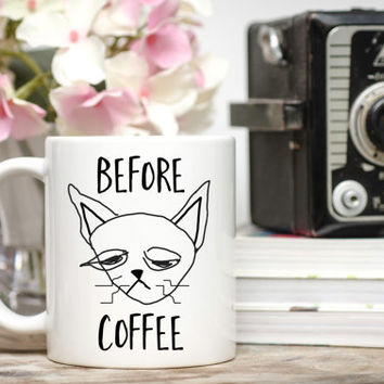 Cat Mug / Before Coffee Mug / 11 or 15 oz. Mug / Funny Mug / Humorous Mug / Cat Lover Gift / Free Gift Wrap Upon Request / Cat Coffee Cup