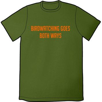 Birdwatching Goes Both Ways Shirt