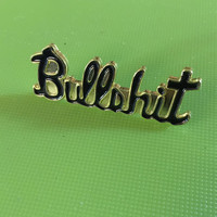 "Bullshit cursive biker pin reproduction 1.5"" wide Soft Enamel Pin Badge, Lapel Pin, Tie Pin"