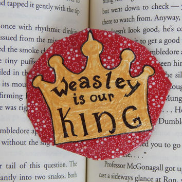 Weasley Is Our King Badge // Harry Potter Lovers // Hand-Painted Pinback Badge // Wearable Art