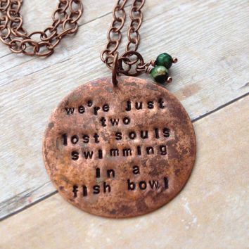 "Pink Floyd ""we're just two lost souls swimming in a fish bowl"" Necklace, Vintaj Hand Stamped"