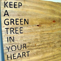 keep a green tree in your heart - chinese proverb - wooden sign - black - oak - pottery barn