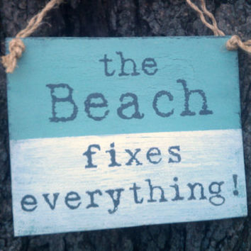 Beach House Sign The Beach Fixes Everything Coastal Decor Seaglass Aqua Blue Beach House Decor