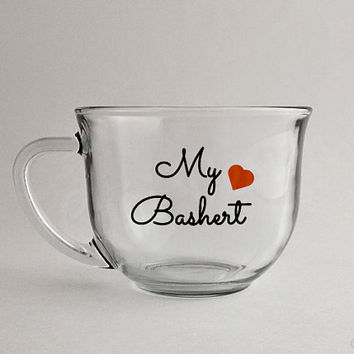 My Bashert with heart mug. Jewish, Hebrew, Yiddish Saying. My Destiny, my love, my soulmate, my other half. Great gift for Valentines Day!