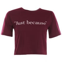 "ROMWE | ""Just because"" Print Burgundy T-shirt, The Latest Street Fashion"