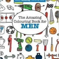 The Amazing Colouring Book for MEN (A Really RELAXING Colouring Book) Paperback – 14 Jul 2015