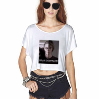 i am a psychopath Crop Shirt , Custom Crop Shirt , Woman Crop Shirt