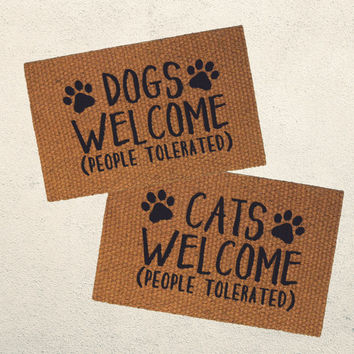 Dogs/Cats Welcome (People Tolerated) Doormat – Hand Painted Outdoor Rug  – Welcome Mat - Funny Doormat - Purchase Benefits KC Pet Project